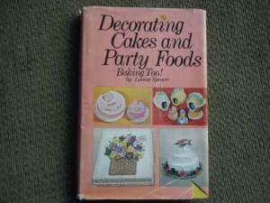 Decorating Cakes and Party Foods, Baking Too!